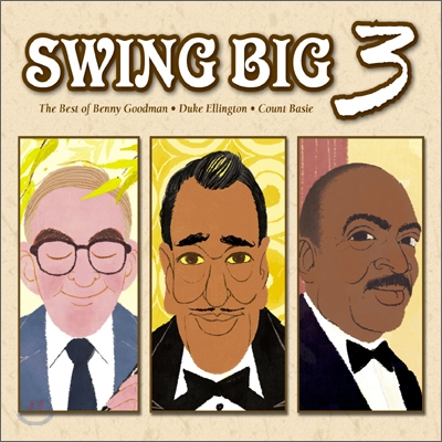 Swing Big 3 - The Best of Benny Goodman, Duke Ellington & Count Basie