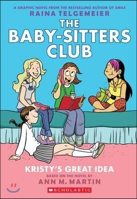 The Baby-Sitters Club #1 : Kristy's Great Idea