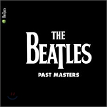 The Beatles - Past Masters (Volumes 1&2) (2009 Digital Remaster Digipack) (비틀즈 오리지널 앨범 리마스터 버전)