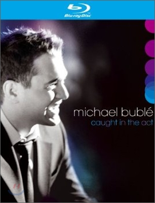 Michael Buble - Caught In The Act 마이클 부블레 공연 실황