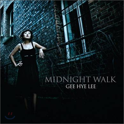 이지혜(Gee Hye Lee) - Midnight Walk