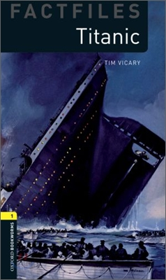 Oxford Bookworms Factfiles 1 : Titanic