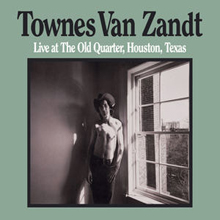Townes Van Zandt - Live at the Old Quarter, Houston, Texas (2CD Deluxe Edition)