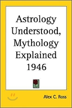 Astrology Understood, Mythology Explained 1946