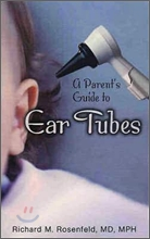A Parent's Guide to Ear Tubes