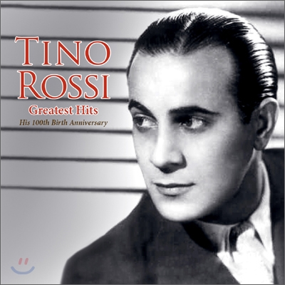 Tino Rossi - Greatest Hits (티노 로시 탄생 100주년 기념 베스트 앨범)