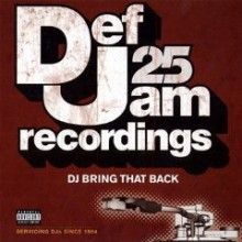 Def Jam 25: DJ Bring That Back 1984 - 2008