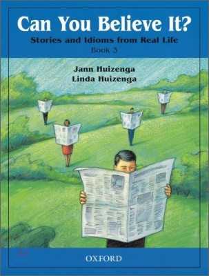 Can You Believe It? 3 : Stories and Idioms from Real Life