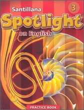 Santillana Spotlight on English 3 : Practice Book