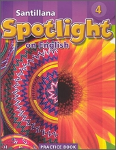 Santillana Spotlight on English 4 : Practice Book