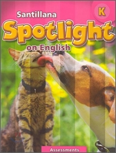 Santillana Spotlight on English K : Assessments