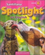 Santillana Spotlight on English K : Teacher's Guide