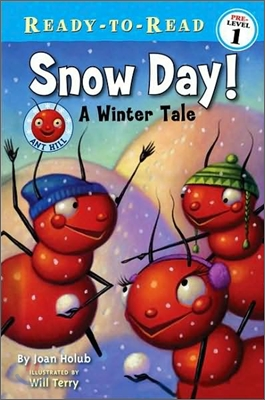 Ready-To-Read Level 1 : Snow Day! A Winter Tale
