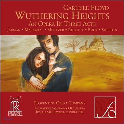 Joseph Mechavich 칼라일 플로이드: 오페라 '폭풍의 언덕' (Carlisle Floyd: Opera 'Wuthering Heights') 조지아 자르만, 밀워키 심포니 오케스트라, 조셉 메카비치 [HDCD]