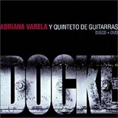 Adriana Varela Y Quinteto De Guitarras - Docke