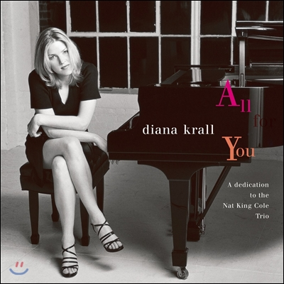 Diana Krall (다이애나 크롤) - All For You: A Dedication To The Nat King Cole Trio
