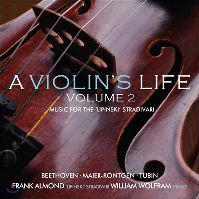 Frank Almond 바이올린의 일생 2집 - 아만다 마이어-뢴트겐 / 투빈 / 베토벤: 소나타 [리핀스키 스트라디바리 연주] (A Violin's Life Vol.2) 프랑크 아몬드