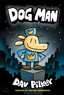 Dog Man #1 : From the Creator of Captain Underpants