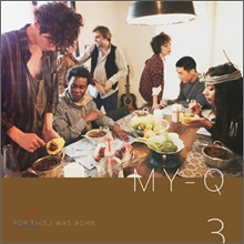 ����ť (My-Q) 3�� - For This, I Was Born