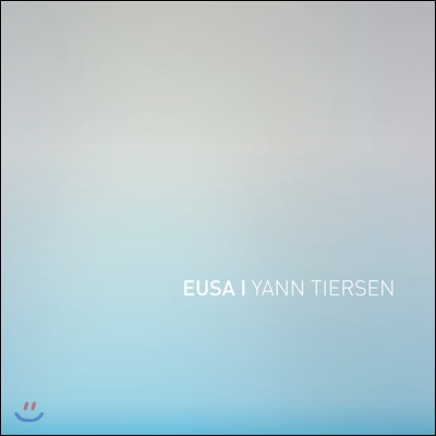 Yann Tiersen (얀 티에르센) - EUSA