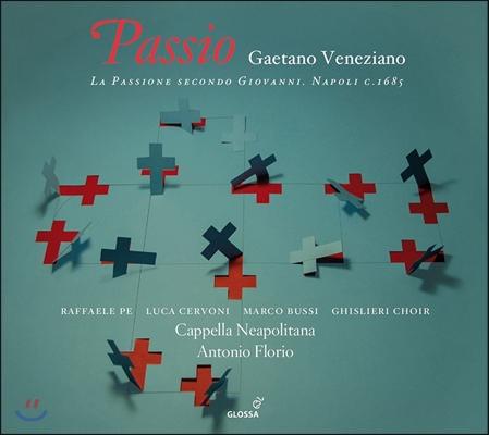 Cappella Neapolitana 가에타노 베네치아노: 요한 수난곡 (Gaetano Veneziano: Passio - La Passione Secondo Giovanni) 안토니오 플로리오, 카펠라 나폴리타나