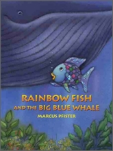 My Little Library Step 3 : Rainbow Fish and the Big Blue Whale