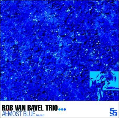 Rob Van Bavel Trio - Almost Blue