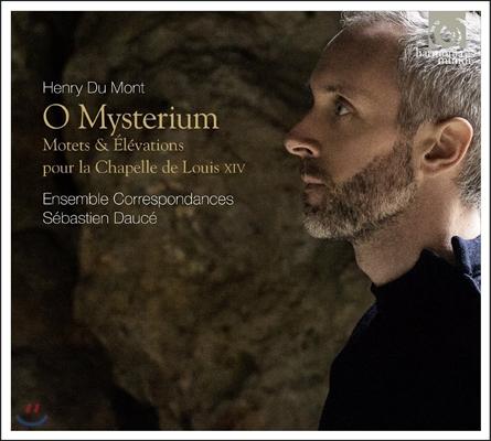Sebastien Dauce 앙리 뒤 몽: 루이 14세의 예배를 위한 모테트와 성체 거양 음악 (Henri du Mont: O Mysterium - Motets & Elevations pour la Chapelle de Louis XIV)