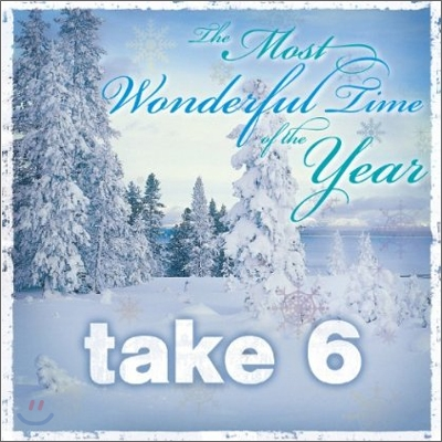 Take 6 - The Most Wonderful Time Of The Year