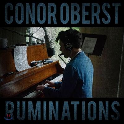 Conor Oberst (코너 오버스트) - Ruminations