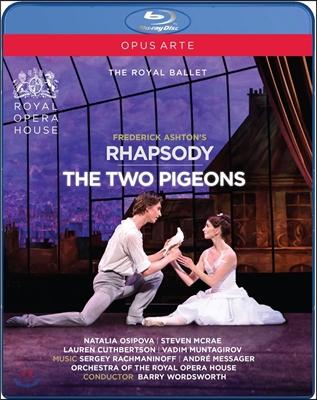 The Royal Ballet 프레데릭 애쉬튼 안무: 랩소디, 두 마리의 비둘기 (Frederick Ashton: Rhapsody, The Two Pigeons) 로열 발레단, 나탈리아 오시포바