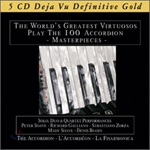 The World's Greatest Virtuosos Play The 100 Accordion: Deja Vu Definitive Gold