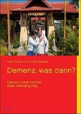 Demenz, Was Dann?