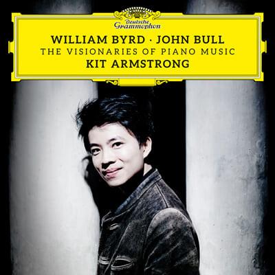 Kit Armstrong 윌리엄 버드 / 존 불: 피아노 연주집 - 키트 암스트롱 (William Byrd / John Bull: The Visionaries of Piano Music)