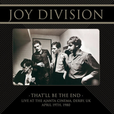 Joy Division (조이 디비전) - That'll Be The End: Live At The Ajanta Cinema, Derby, UK, April 19th, 1980 [LP]