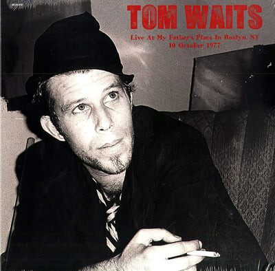 Tom Waits (탐 웨이츠) - Live At My Father's Place In Roslyn, NY, 10 October 1977 [2LP]