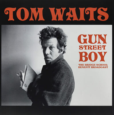 Tom Waits (탐 웨이츠) - Gun Street Boy : The Bridge School Benefit Broadcast [LP]
