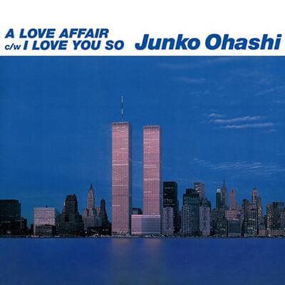 Ohashi Junko (오하시 준코) - A Love Affair/I Love You So [7인치 Vinyl]