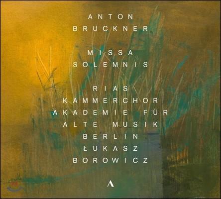 Lukasz Borowicz 브루크너: 장엄미사, 마니피카트, 탄툼 에르고 등 (Bruckner: Missa Solemnis, Magnificat)