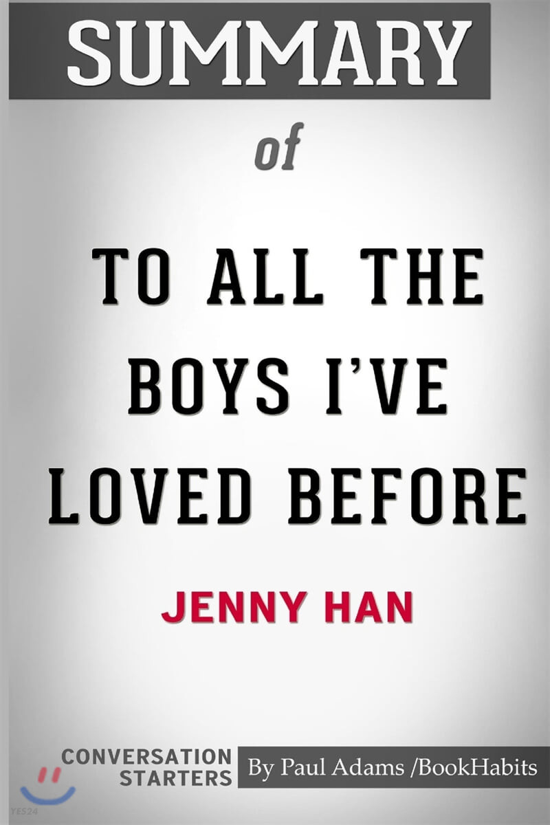 Summary of To All The Boys I've Loved Before by Jenny Han: Conversation Starters